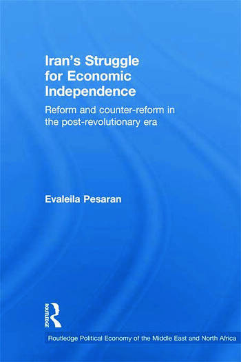 Iran's Struggle for Economic Independence Reform and Counter-Reform in the Post-Revolutionary Era book cover