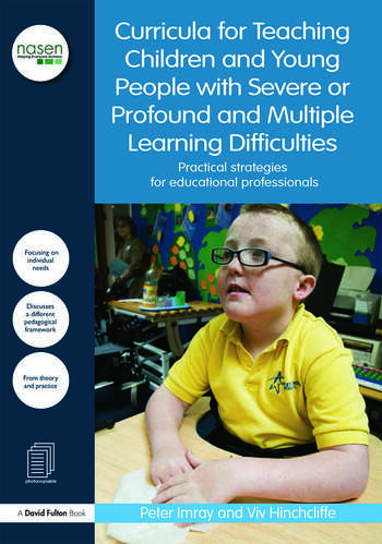 Curricula for Teaching Children and Young People with Severe or Profound and Multiple Learning Difficulties Practical strategies for educational professionals book cover