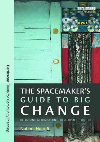 The Spacemaker's Guide to Big Change Design and Improvisation in Development Practice book cover