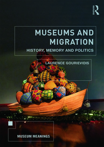 Museums and Migration History, Memory and Politics book cover