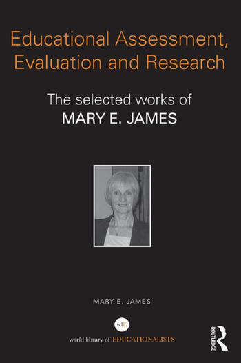Educational Assessment, Evaluation and Research The selected works of Mary E. James book cover