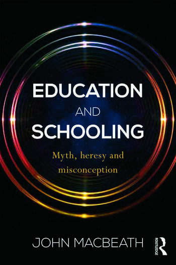Education and Schooling Myth, heresy and misconception book cover