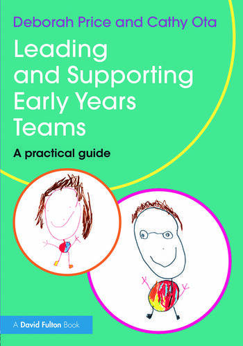 Leading and Supporting Early Years Teams A practical guide book cover
