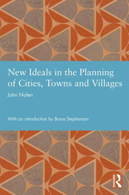 New Ideals in the Planning of Cities, Towns and Villages book cover