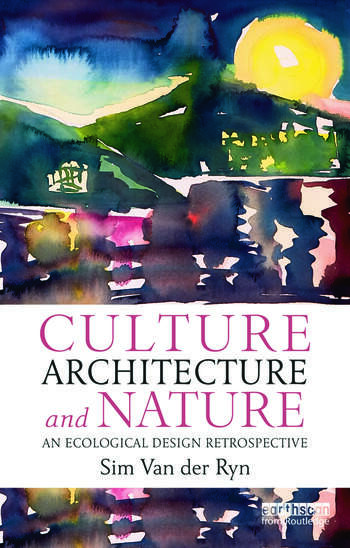 Culture, Architecture and Nature An Ecological Design Retrospective book cover