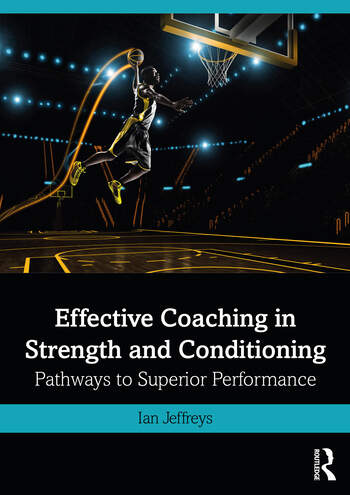 Effective Coaching in Strength and Conditioning Pathways to Superior Performance book cover