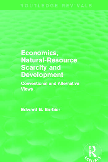 Economics, Natural-Resource Scarcity and Development (Routledge Revivals) Conventional and Alternative Views book cover
