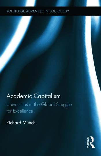 Academic Capitalism Universities in the Global Struggle for Excellence book cover