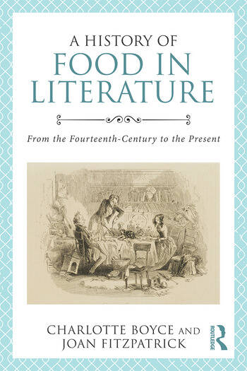 A History of Food in Literature From the Fourteenth Century to the Present book cover