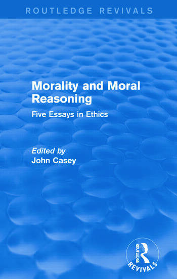 Morality and Moral Reasoning (Routledge Revivals) Five Essays in Ethics book cover