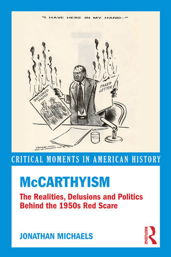 McCarthyism The Realities, Delusions and Politics Behind the 1950s Red Scare book cover