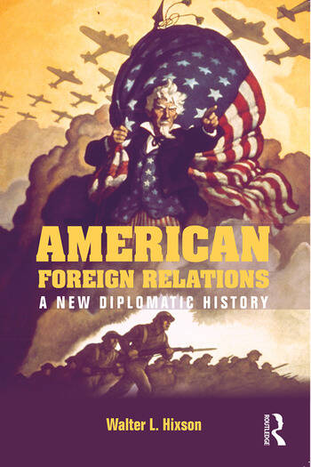 American Foreign Relations A New Diplomatic History book cover