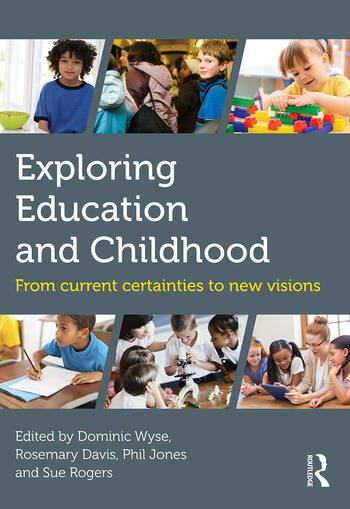 Exploring Education and Childhood From current certainties to new visions book cover
