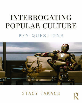 Interrogating Popular Culture Key Questions book cover