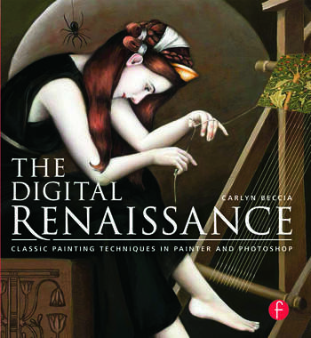 The Digital Renaissance Classic Painting Techniques in Photoshop and Painter book cover