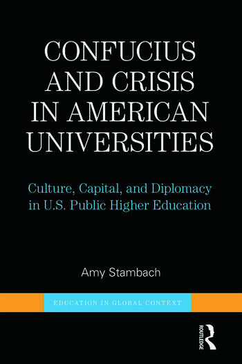 Confucius and Crisis in American Universities Culture, Capital, and Diplomacy in U.S. Public Higher Education book cover