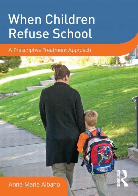 When Children Refuse School A Prescriptive Treatment Approach book cover