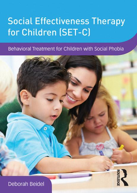 Social Effectiveness Therapy for Children (SET-C) Behavioral Treatment for Children with Social Phobia book cover