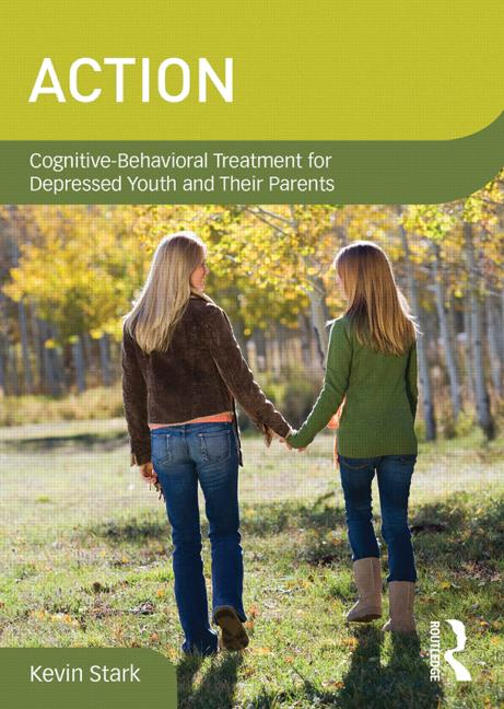 ACTION Cognitive-Behavioral Treatment for Depressed Youth and Their Parents book cover