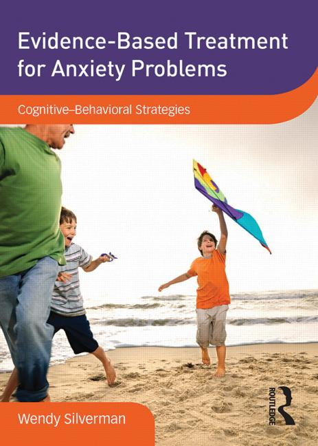 Evidence-Based Treatment for Anxiety Problems Cognitive–Behavioral Strategies book cover