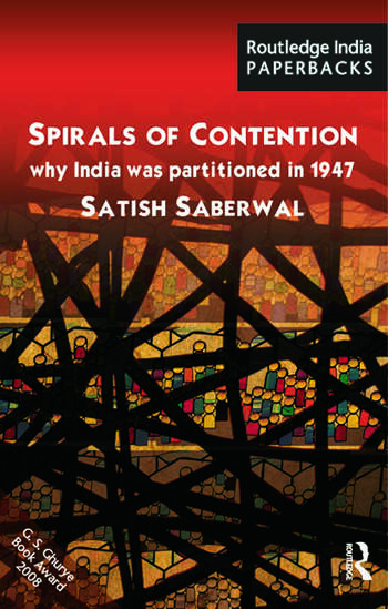 Spirals of Contention Why India was Partitioned in 1947 book cover
