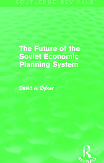 The Future of the Soviet Economic Planning System (Routledge Revivals) book cover