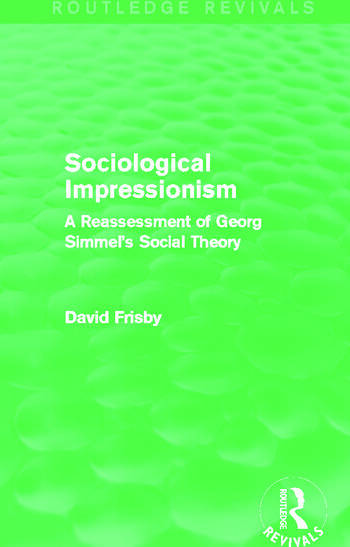Sociological Impressionism (Routledge Revivals) A Reassessment of Georg Simmel's Social Theory book cover