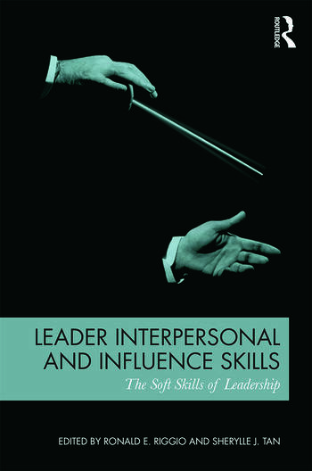 Leader Interpersonal and Influence Skills The Soft Skills of Leadership book cover