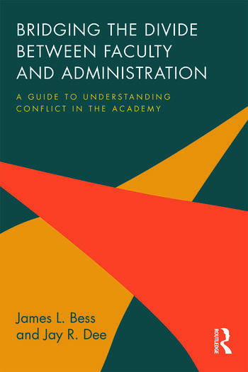 Bridging the Divide between Faculty and Administration A Guide to Understanding Conflict in the Academy book cover