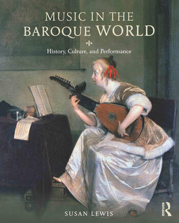 Music in the Baroque World History, Culture, and Performance book cover