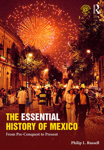 The Essential History of Mexico From Pre-Conquest to Present book cover