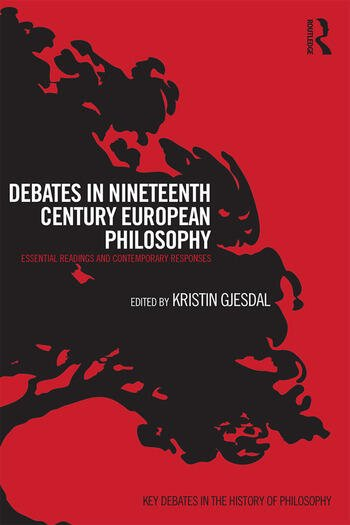 Debates in Nineteenth-Century European Philosophy Essential Readings and Contemporary Responses book cover