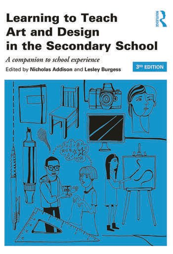 Learning to Teach Art and Design in the Secondary School A companion to school experience book cover