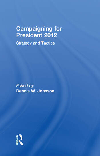 Campaigning for President 2012 Strategy and Tactics book cover