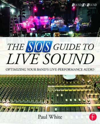 The SOS Guide to Live Sound Optimising Your Band's Live-Performance Audio book cover