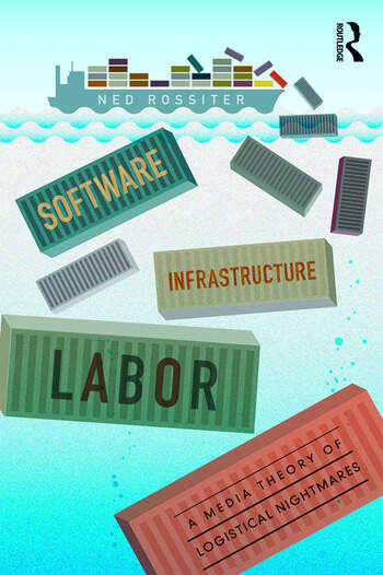 Software, Infrastructure, Labor A Media Theory of Logistical Nightmares book cover