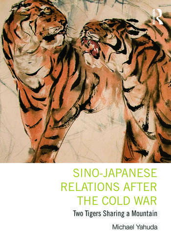 Sino-Japanese Relations After the Cold War Two Tigers Sharing a Mountain book cover