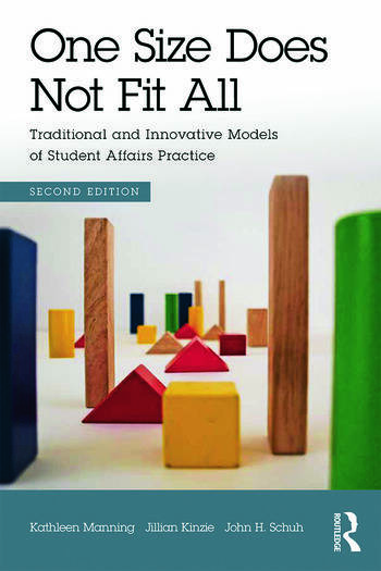 One Size Does Not Fit All Traditional and Innovative Models of Student Affairs Practice book cover