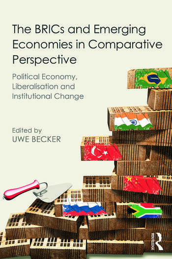 The BRICs and Emerging Economies in Comparative Perspective Political Economy, Liberalisation and Institutional Change book cover