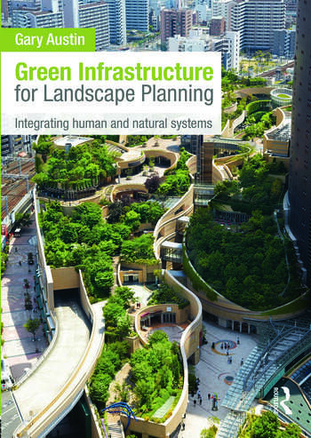 Green Infrastructure for Landscape Planning Integrating Human and Natural Systems book cover