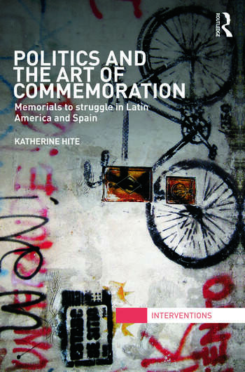 Politics and the Art of Commemoration Memorials to struggle in Latin America and Spain book cover