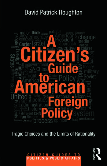 A Citizen's Guide to American Foreign Policy Tragic Choices and the Limits of Rationality book cover