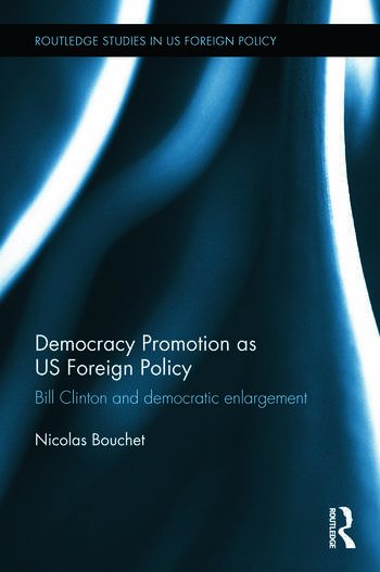 Democracy Promotion as US Foreign Policy Bill Clinton and Democratic Enlargement book cover