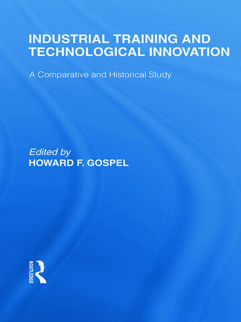 Industrial Training and Technological Innovation A Comparative and Historical Study book cover