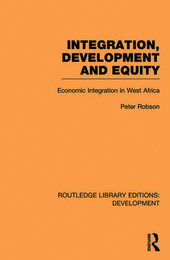 Integration, development and equity: economic integration in West Africa book cover