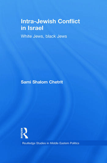 Intra-Jewish Conflict in Israel White Jews, Black Jews book cover