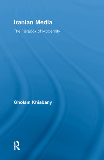 Iranian Media The Paradox of Modernity book cover