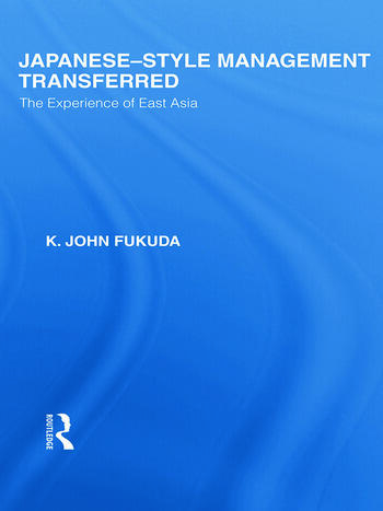 Japanese-Style Management Transferred The Experience of East Asia book cover
