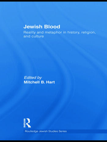 Jewish Blood Reality and metaphor in history, religion and culture book cover