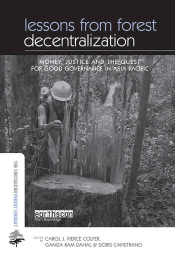 Lessons from Forest Decentralization Money, Justice and the Quest for Good Governance in Asia-Pacific book cover